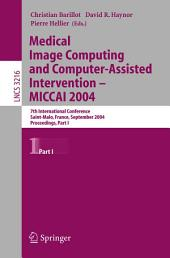 Medical Image Computing and Computer-Assisted Intervention -- MICCAI 2004: 7th International Conference Saint-Malo, France, September 26-29, 2004, Proceedings, Part 1