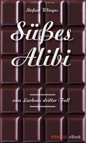 Süßes Alibi: Von Larkens dritter Fall