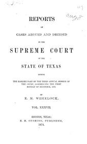 Reports of Cases Argued and Decided in the Supreme Court of the State of Texas: Volume 37