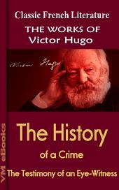 The History of a Crime: Works Of Hugo