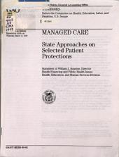 Managed care: state approaches on selected patient protections : statement of William J. Scanlon, Director, Health Financing and Public Health Issues, Health, Education, and Human Services Division, before the Committee on Health, Education, Labor, and Pensions, U.S. Senate