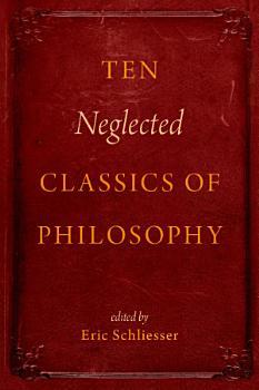 Ten Neglected Classics of Philosophy PDF