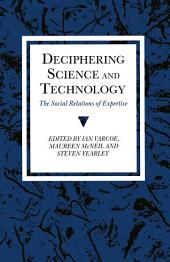 Deciphering Science and Technology: The Social Relations of Expertise