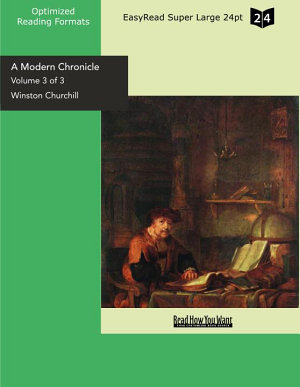A Modern Chronicle  Volume 3 of 3   EasyRead Super Large 24pt Edition