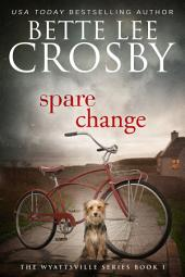 Spare Change: The Wyattsville Series, Book 1