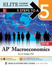 5 Steps to a 5: AP Macroeconomics 2018, Elite Student Edition: Edition 4