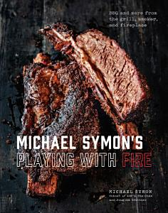 Michael Symon s Playing with Fire Book