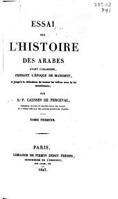 Essai sur l'histoire des Arabes avant l'Islamisme: pendant l'époque de Mahomet, et jusqu'à la réduction de toutes les tribus sous la loi musulmane, Volumes1à2