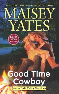 Good Time Cowboy  A Gold Valley Novel  Book 3