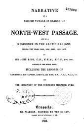 Narrative of a second voyage in search of a north-west passage, and of a residence in the artic regions during the years 1829-1830-1831-1832-1833