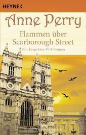 Flammen über Scarborough Street: Ein Inspektor-Pitt-Roman