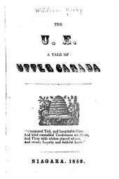 The U.E.; a Tale of Upper Canada