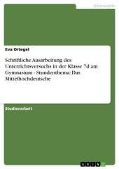 Schriftliche Ausarbeitung des Unterrichtsversuchs in der Klasse 7d am Gymnasium - Stundenthema: Das Mittelhochdeutsche