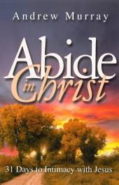 Abide in Christ: 31 Days to Intimacy with Jesus