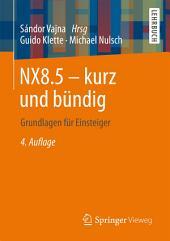NX8.5 - kurz und bündig: Grundlagen für Einsteiger, Ausgabe 4
