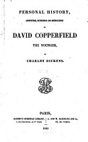 Personal History  Adventures  Experience and Observations of David Copperfield the Younger PDF