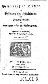 Gemeinnützige Blätter zur Belehrung und Unterhaltung; als gleichzeitige Begleiter der vereinigten Ofner und Pester Zeitung von Christoph Rösler: Band 6