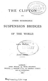 The Clifton and Other Remarkable Suspension Bridges of the World