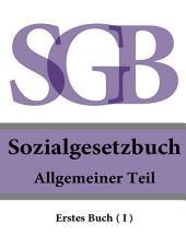 Sozialgesetzbuch (SGB) Erstes Buch (I) - Allgemeiner: Teil 2016
