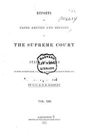 Reports of Cases Argued and Decided in the Supreme Court of the State of Texas: Volume 13