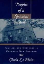 Peoples of a Spacious Land: Families and Cultures in Colonial New England
