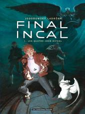 Final Incal T1 : Les Quatre John Difool