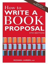 How to Write a Book Proposal: Edition 4
