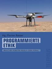 Programmierte Ethik (Telepolis): Brauchen Roboter Regeln oder Moral?