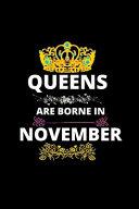 Queens Are Borne In November