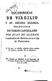 Las Georgicas de Virgilio y su Décima égloga, traducidas en verso castellano por Juan de Guzmán ...