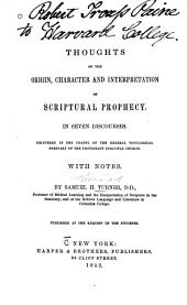 Thoughts on the Origin, Character and Interpretation of Scriptural Prophecy: In Seven Discourses