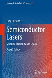 Semiconductor Lasers: Stability, Instability and Chaos, Edition 4