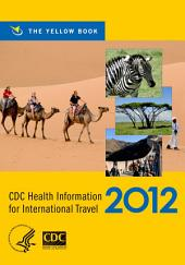 CDC Health Information for International Travel 2012: The Yellow Book