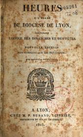 Heures à l'usage du diocèse de Lyon, contenant l'office des dimanches et des fêtes...