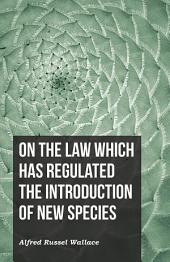On the Law Which Has Regulated the Introduction of New Species