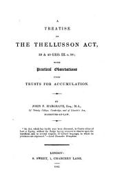 A Treatise on the Thellusson Act, 39 & 40 Geo. III. C. 98: With Practical Observations Upon Trusts for Accumulation, Part 98