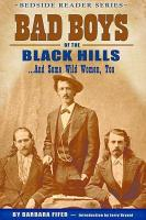 Bad Boys of the Black Hills  And Some Wild Women  Too PDF