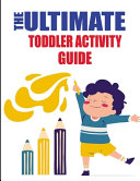 The Ultimate Toddler Activity Guide PDF