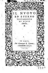 Il Nuovo ed eterno Testamento di Giesu Christo. [Ed. Massimo Theophilo d'après Brucioli. Ill. Bernard Salomon.]