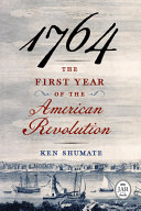 Download 1764  The First Year of the American Revolution Book