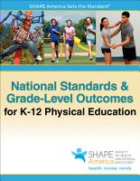 National Standards   Grade Level Outcomes for K 12 Physical Education PDF