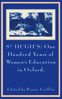 St Hugh   s  One Hundred Years of Women   s Education in Oxford PDF