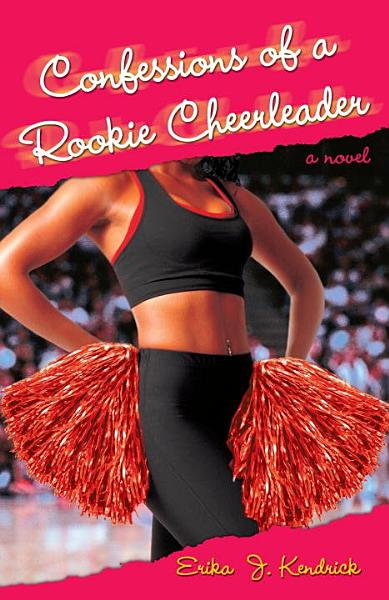 Download Confessions of a Rookie Cheerleader Book