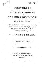 Theocriti, Bionis et Moschi Carmina bucolica: Græce et Latine