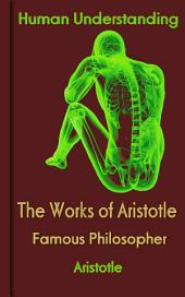 The Works of Aristotle: Aristotle