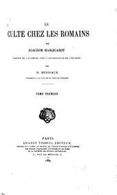 Manuel des antiquités romaines: Marquardt, J. Le culte chez les Romains (Les jeux par L. Friedländer)