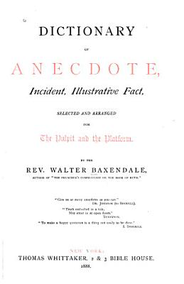 Dictionary of Anecdote  Incident  Illustrative Fact PDF