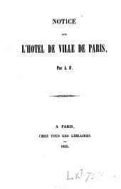 Notice sur l'hôtel de ville de Paris