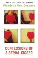 Confessions of a Serial Kisser PDF