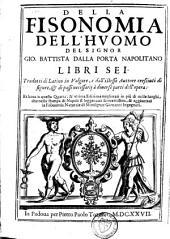 Della fisonomia dell'huomo libri sei
